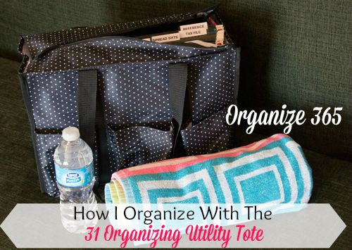 How I Organize With The 31 Organizing Utility Tote   Organize 365