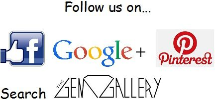 Remember, The Gem Gallery is on three different social media sites! Follow us on Facebook, Pinterest, and Google Plus, and let your friends and family know!