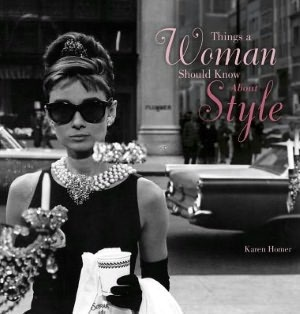 """Discover why you can never have too many white T-shirts, how to choose the right shoes and lingerie, and when to say """"no"""" to this season's fashion trends in book """"Things a Woman Should Know About Style"""" by Karen Homer"""