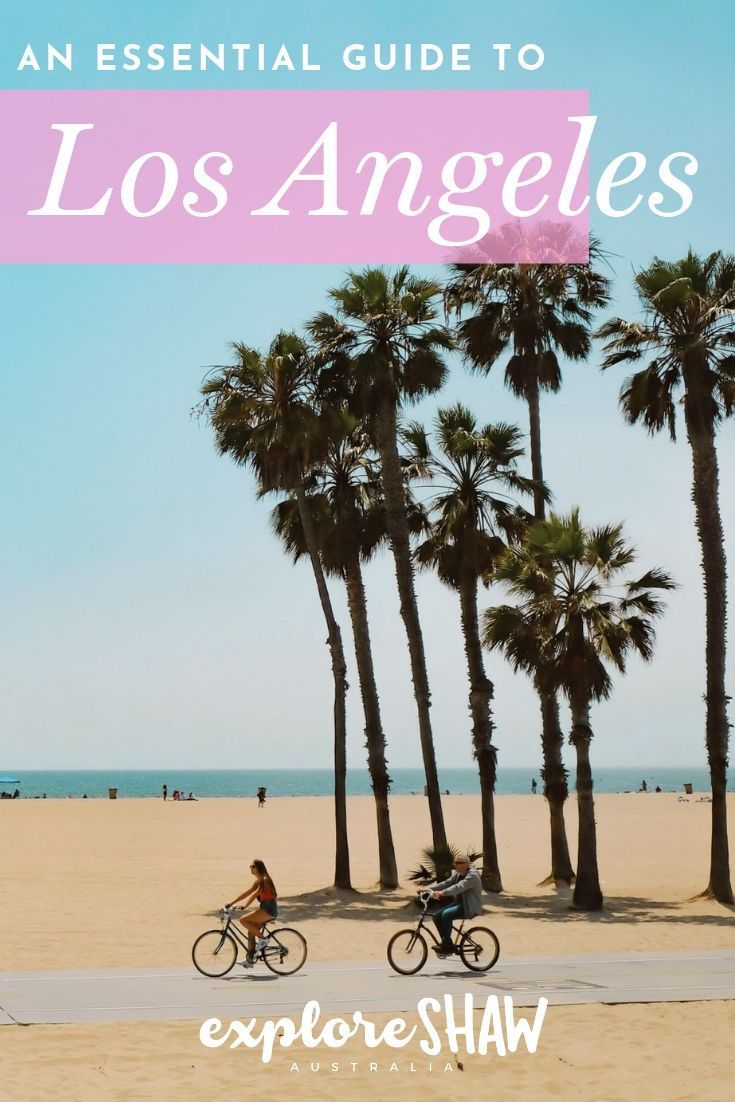 An Essential Travel Guide To Los Angeles Los Angeles Travel Usa Travel Guide Travel Usa