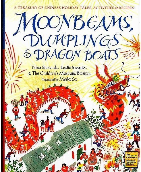 Moonbeams Dumplings and Dragonboats- reference guide, holiday cookbook, craft book, and custom guide for Chinese holidays. Includes Chinese New Year.