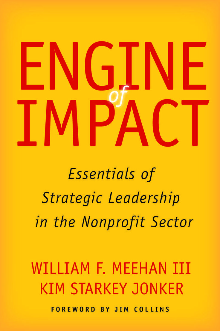 We are entering a new era—an era of impact. The largest intergenerational transfer of wealth in history will soon be under way, bringing with it the potential for huge increases in philanthropic funding. Engine of Impact</i/> shows how nonprofits can apply the principles of strategic leadership to attract greater financial support and leverage that funding to maximum effect. As Good to Great author Jim Collins writes in his foreword, this book offers a detailed roadmap of disc...
