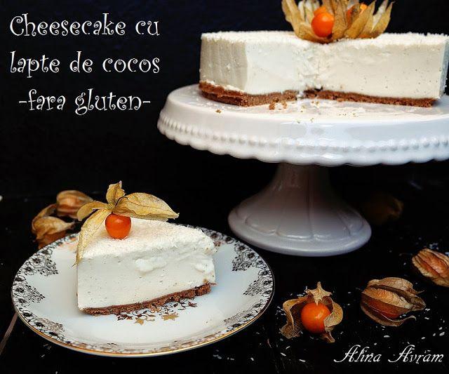 Cheesecake cu lapte de cocos(fără gluten) | Alina Avram's Blog