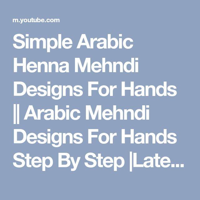 Simple Arabic Henna Mehndi Designs For Hands || Arabic Mehndi Designs For Hands Step By Step |Latest - YouTube