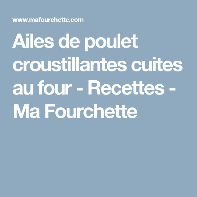 Ailes de poulet croustillantes cuites au four - Recettes - Ma Fourchette
