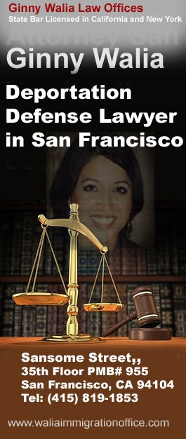Ginny Walia is an experienced Deportation Defense lawyer in San Francisco, Oakland and Hayward. Call for a consultation to discuss your deportation defense matter