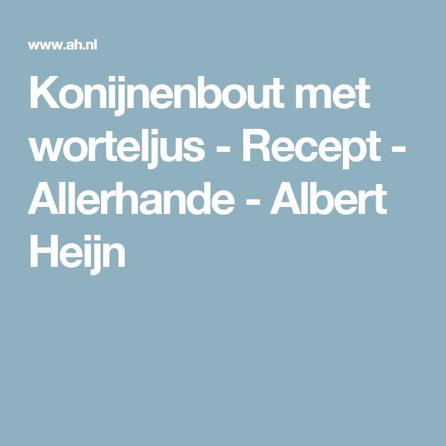 Konijnenbout met worteljus - Recept - Allerhande - Albert Heijn