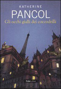 Amazon.it: Gli occhi gialli dei coccodrilli - Katherine Pancol, R. Corradin - Libri