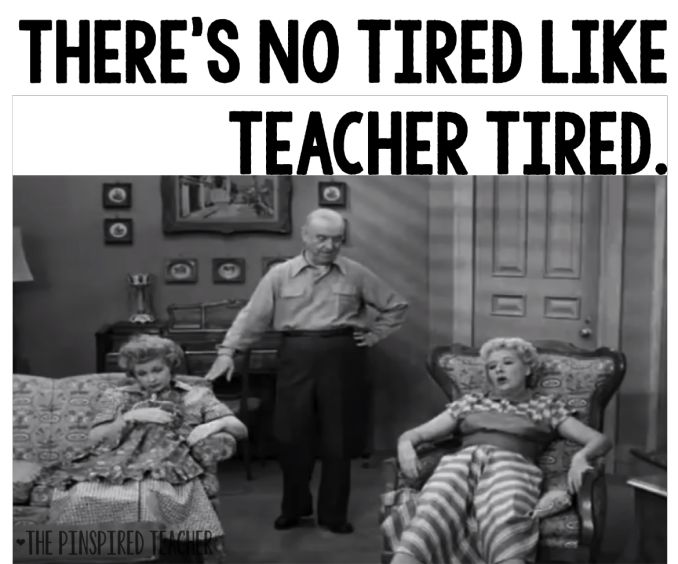 teacher tired meme by the pinspired teacher