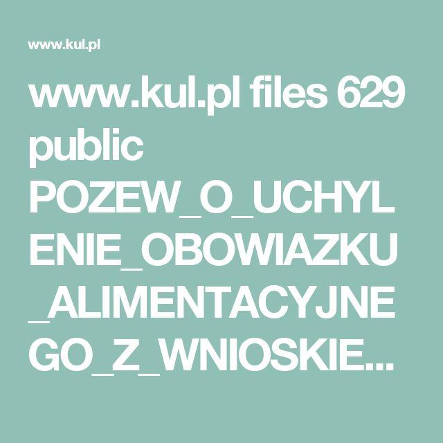 www.kul.pl files 629 public POZEW_O_UCHYLENIE_OBOWIAZKU_ALIMENTACYJNEGO_Z_WNIOSKIEM_O_UDZIELENIE_ZABEZPIECZENIA.pdf