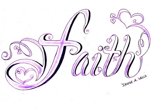 "Faith Tattoos for Women | Faith"" Tattoo Design by Denise A. Wells 
