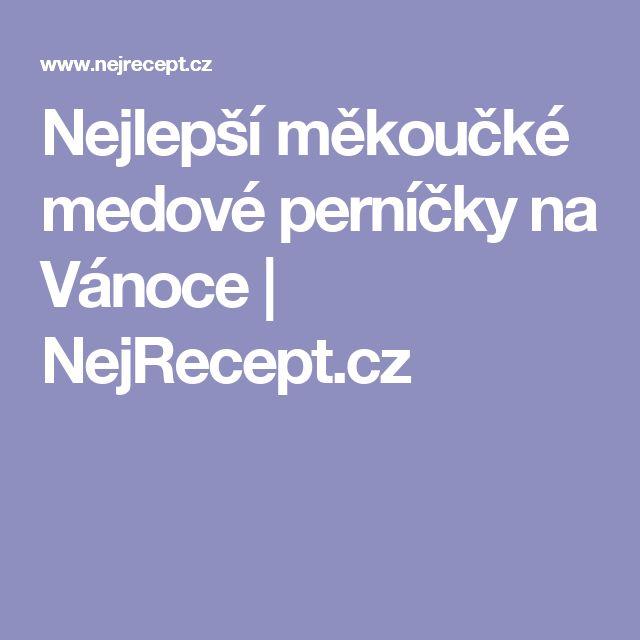 Nejlepší měkoučké medové perníčky na Vánoce | NejRecept.cz