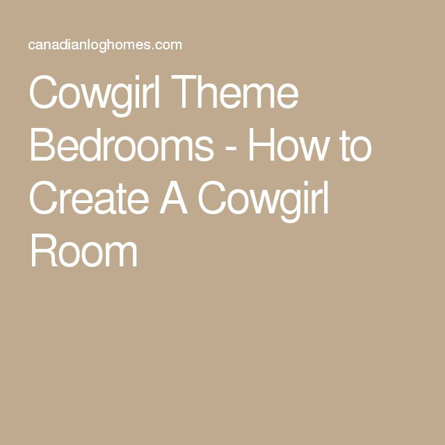 Cowgirl Theme Bedrooms - How to Create A Cowgirl Room