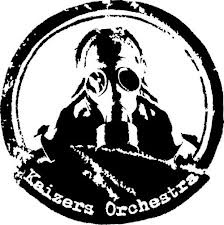 Kaizers Orchestra. Weird, uncommon perfection.