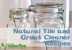 DIY Homemade Natural Tile and Grout Cleaner - This natural tile and grout cleaner recipe will get rid of mold and mildew without chemicals. Inexpensive to make and safe to use around children.