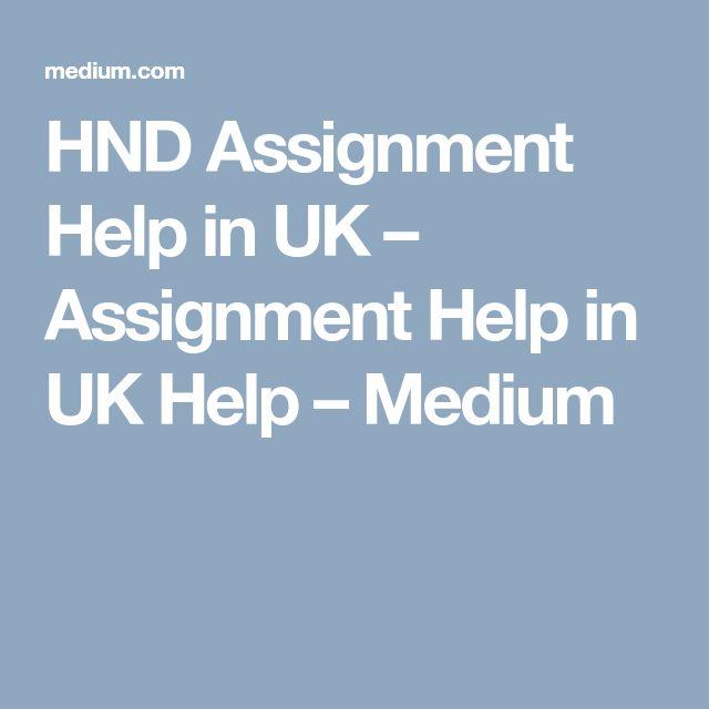 HND Assignment Help in UK – Assignment Help in UK Help – Medium