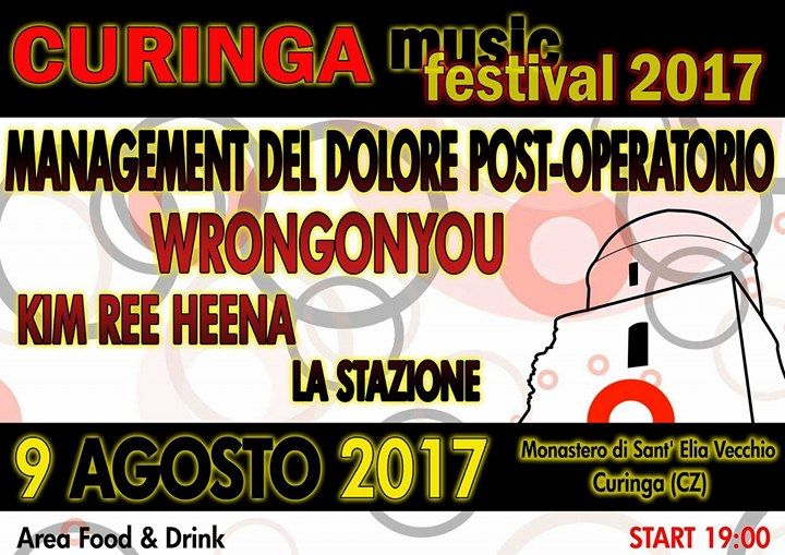LINE UP CURINGA MUSIC FESTIVAL 2017  • MANAGEMENT DEL DOLORE POST OPERATORIO  • WRONGONYOU • KIM REE HEENA • LA STAZIONE  DJ SET  FOOD & DRINK