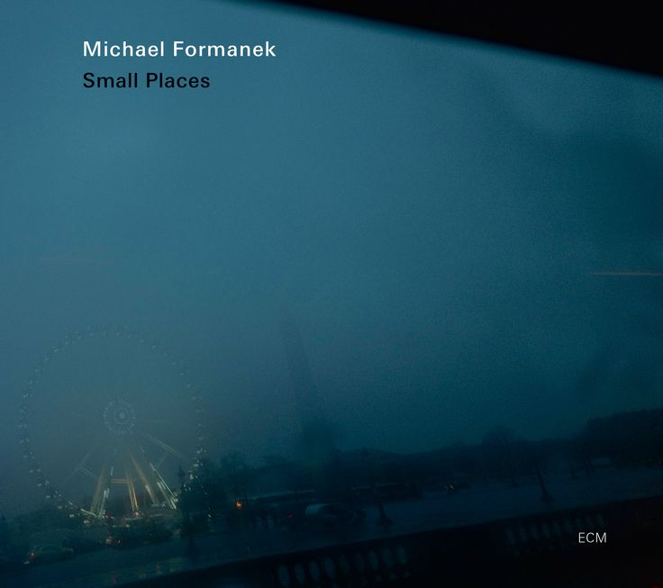 Michael Formanek | Small Places