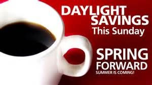 March 13, 2016 -- Daylight Savings Time - Remember To Turn Your Clocks Forward One Hour - If They Don't Automatically Change