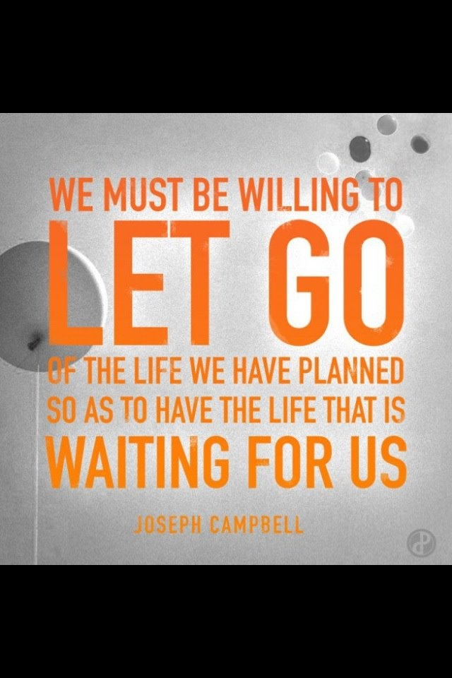 .: God Plans, Remember This, Quotes, Lettinggo, Josephcampbell, Life Lessons, The Plans, Joseph Campbell, True Stories