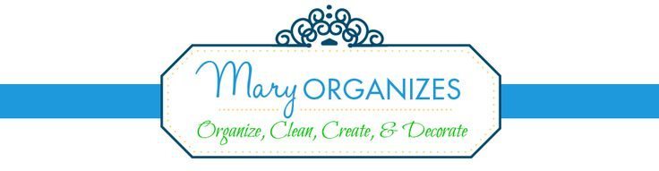How To Have A Perfectly Clean House All The Time … or something like that. | Mary Organizes
