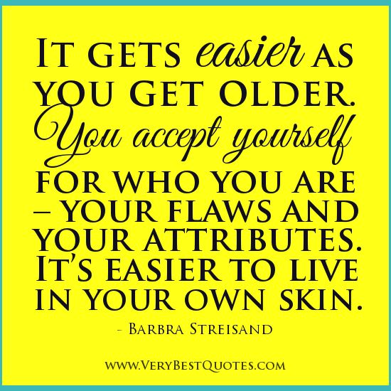 Acceptance quotes, accept yourself quotes, get older quotes, aging quotes, Barbra Streisand Quotes