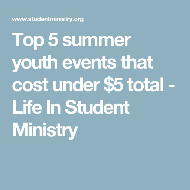 Top 5 summer youth events that cost under $5 total - Life In Student Ministry