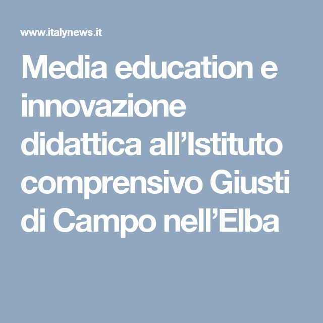 Media education e innovazione didattica all'Istituto comprensivo Giusti di Campo nell'Elba