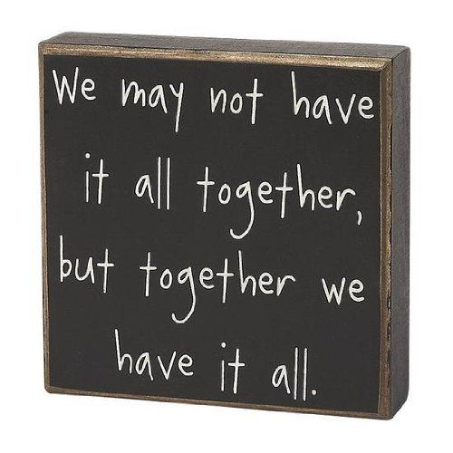 "Distressed Black ""Have It Together.."" Block Sign for Home Decor, Gifting, and Displaying by Unknown, http://www.amazon.com/dp/B00F46EIT4/ref=cm_sw_r_pi_dp_Utoosb1A8G2P3"