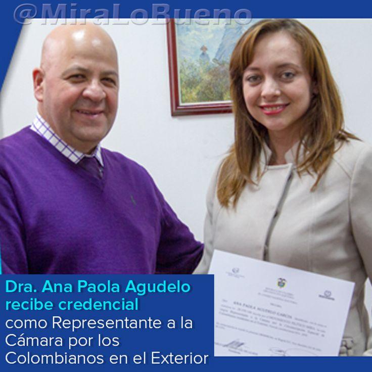 @AnaPaolaAgudelo recibe credencial como representante a la Cámara por los colombianos en el exterior.