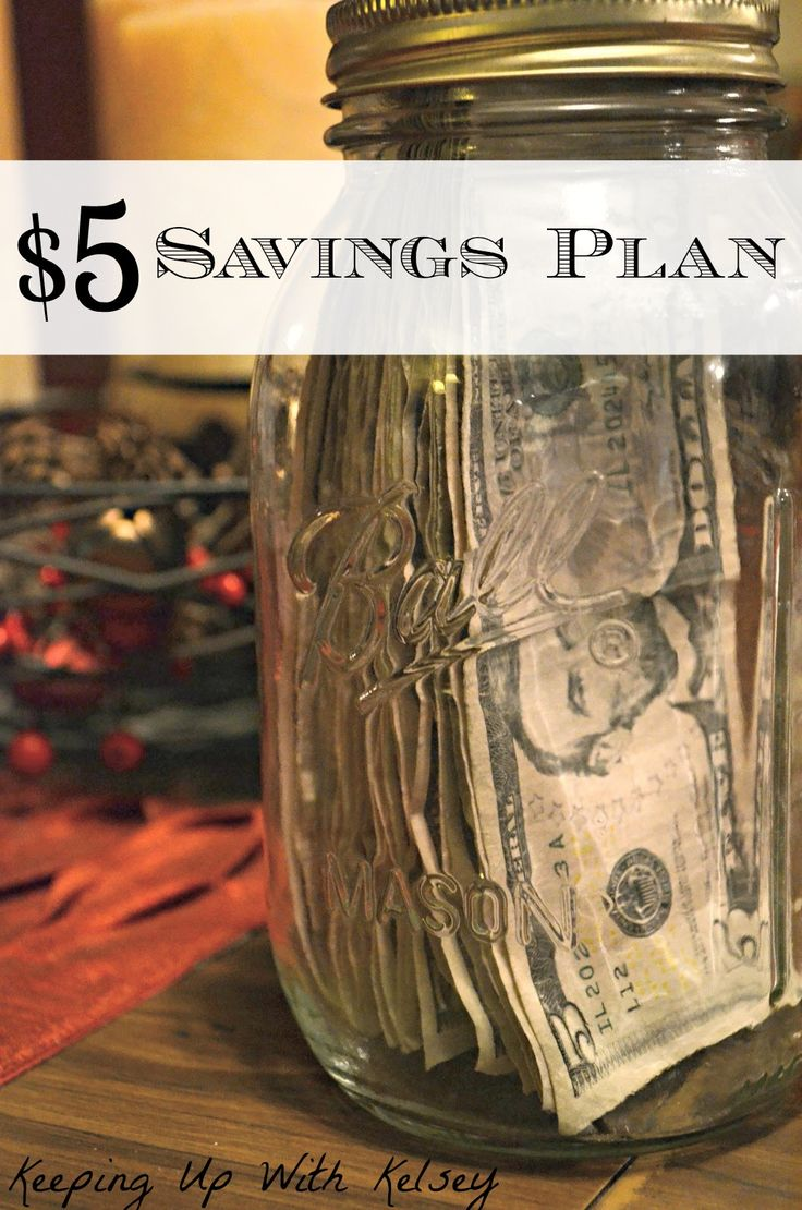 $5 Savings Plan: Whenever a $5 bill comes into your possession save it and put it away. Once or twice a year cash it in to a savings account. Good way to save