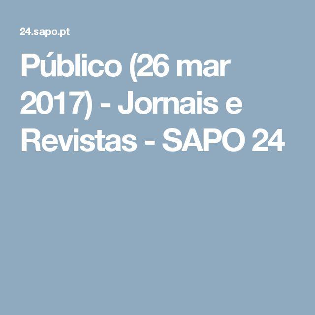 Público (26 mar 2017) - Jornais e Revistas - SAPO 24