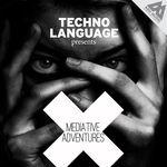 Techno Language – Mediative Adventures