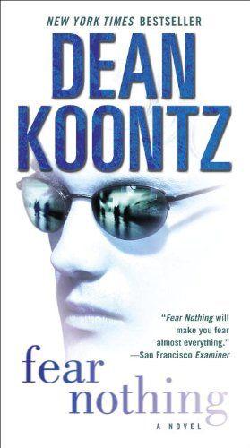 Fear Nothing: A Novel (Moonlight Bay Book 1) by Dean Koontz http://www.amazon.com/dp/B000SCHB8E/ref=cm_sw_r_pi_dp_iZxKvb0P6DC0N