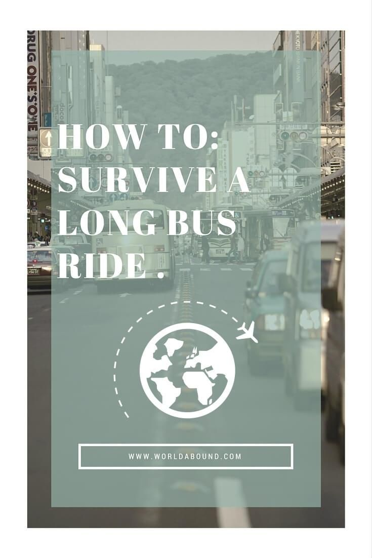 Survive a Long Bus Ride | Travel Tips | Travel Guides