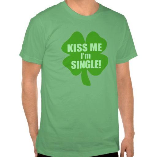 Kiss Me I M Single T Shirt