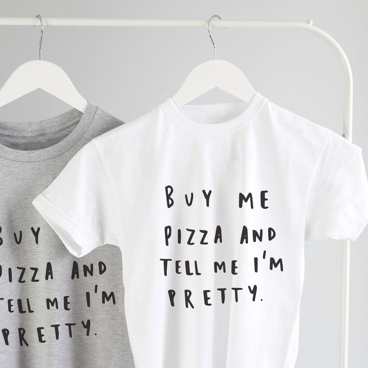 This Simple Hand Lettered Typographic Pizza T Shirt Is Perfect For The  Pizza Lover. With The Illustrated Message U0027buy Me Pizza And Tell Me Iu0027m  Prettyu0027.