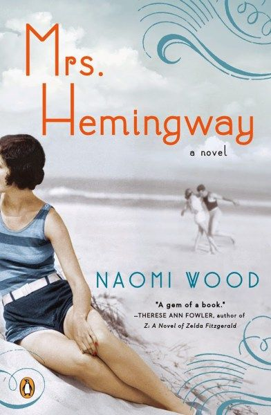 """""""Mrs. Hemingway"""" by Naomi Wood Really enjoyed this book. Much, much better than The Paris Wife."""