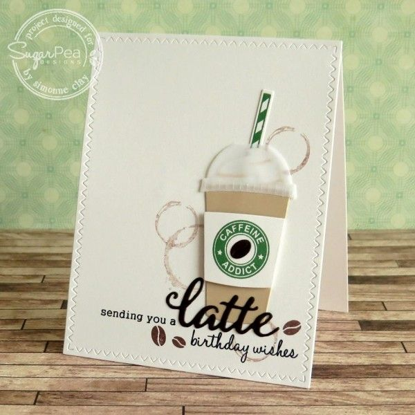 Card by Simonne Clay for SugarPea Designs.  Stamps: Caffeine Addict.  SugarCut Dies: Coffee Words and Coffee To Go Cup.