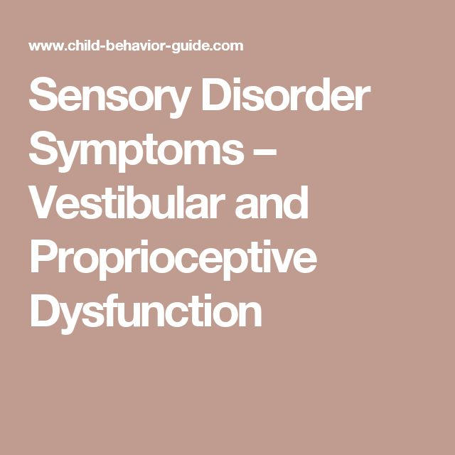 Sensory Disorder Symptoms – Vestibular and Proprioceptive Dysfunction