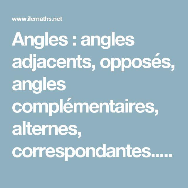 Angles : angles adjacents, opposés, angles complémentaires, alternes, correspondantes...  - Cours de cinquième