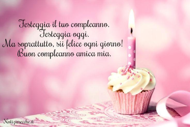 Immagini Di Buon Compleanno Amico Mio Con Auguri Di Compleanno Frasi Per Buon Compleanno Immagini Di Buon Compleanno Buon Compleanno Amico