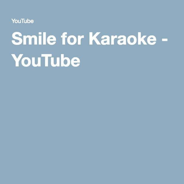 Smile for Karaoke - YouTube