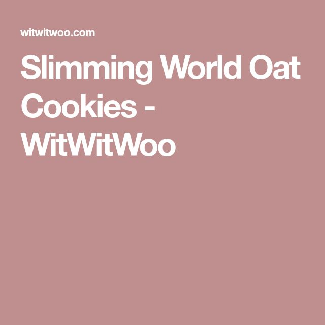 Slimming World Oat Cookies - WitWitWoo