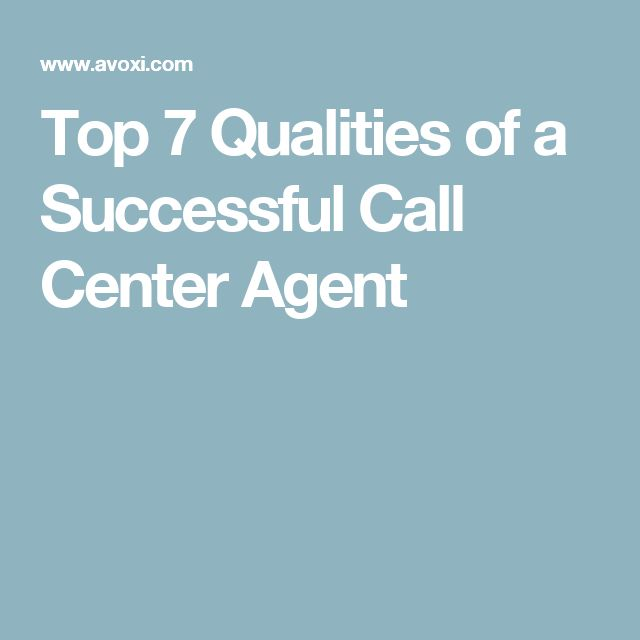 Top 7 Qualities of a Successful Call Center Agent