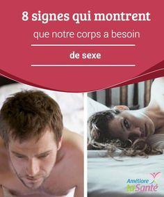 8 signes qui montrent que notre #corps a besoin de sexe Quand les personnes ne vivent pas une expérience #sexuelle satisfaisante, leurs désirs #réprimés se traduisent à travers certains #comportements.