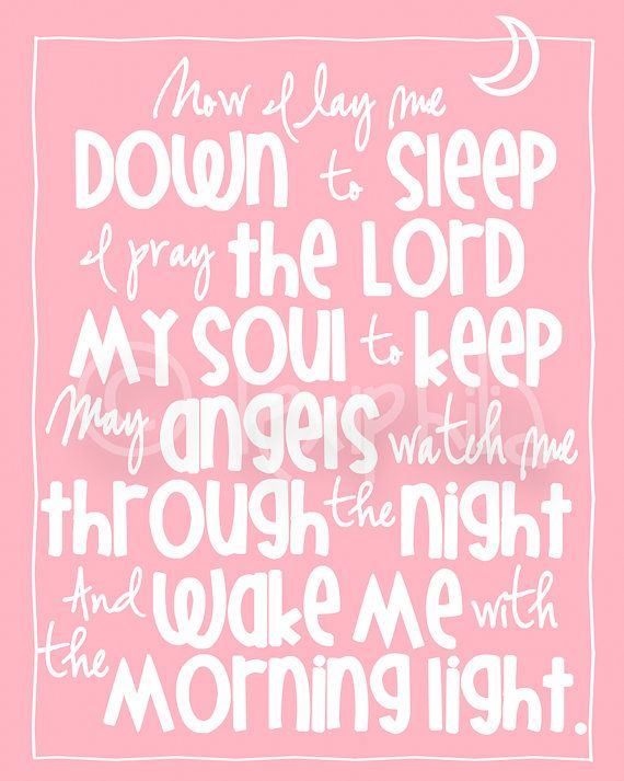 """I say this prayer every night with Jaxon before bed. Not exactly the same tho. We say """"If I should die before I wake, I pray the Lord my soul to take"""". I think I might like this one more. Now I just need to memorize it. lol."""