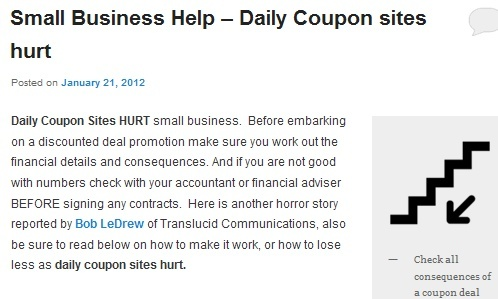 If you are in businessDaily Coupon sites might seem attractive, but beware, they could hurt you business. Find out more at http://smallbusinesshelp.info/346/small-business-help-daily-coupon-sites-hurt/