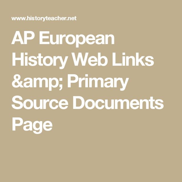 AP European History Web Links & Primary Source Documents Page