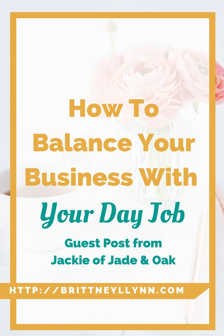 How To Balance Your Business With Your Day Job | Do you wonder how people balance a day job and have a side hustle do it all? Jackie from Jade & Oak shares how to balance your full-time job with your business. Click to read her best tips!
